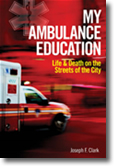 My Ambulance Education - Life and Death on the Streets of the City